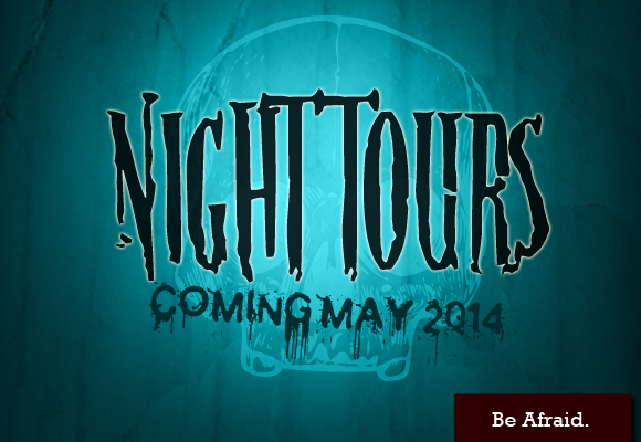 Night Tours coming soon